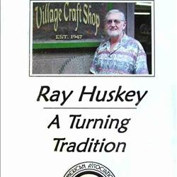 Ray Huskey: A Turning Tradition